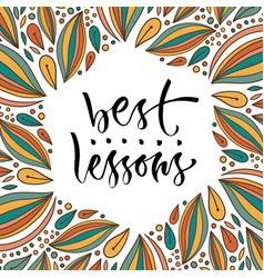 best lessons phrase education calligraphy modern vector image vector image