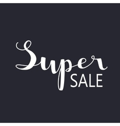 Super sale - hand lettering text vector image vector image