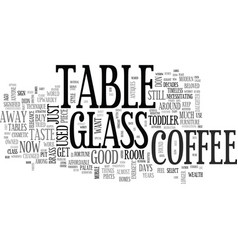 A glass coffee table is a sign of elegance and vector
