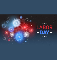 Labor day holiday greeting card with firework vector
