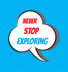 never stop exploring motivational and vector image vector image