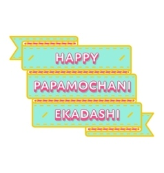 Happy papamochani ekadashi greeting emblem vector