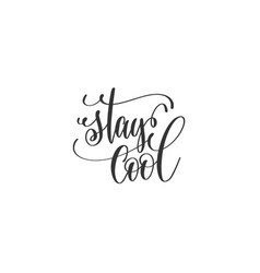 Stay cool - black and white hand lettering vector