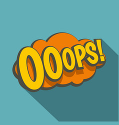 Ooops comic text speech bubble icon flat style vector