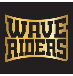 Wave riders t shirt typography graphics vector image vector image