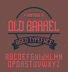 Vintage label font named old barrel vector