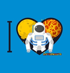 I love astronauts Symbol heart of planets and vector image