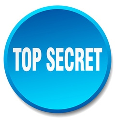 Top secret blue round flat isolated push button vector