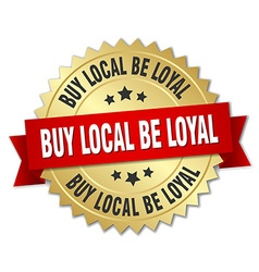 Buy local be loyal 3d gold badge with red ribbon vector