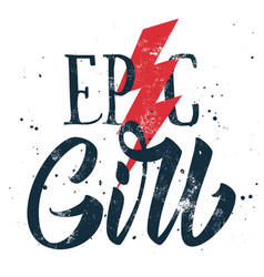 Epic girl print for t-shirt on white background vector