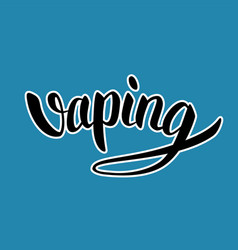 Vaping hand-drawn lettering black with white vector