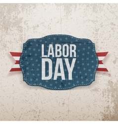 Labor day realistic greeting tag vector
