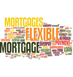 Flexible mortgage guide text background word vector