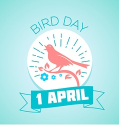 1 April Bird Day vector image vector image