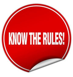 Know the rules round red sticker isolated on white vector