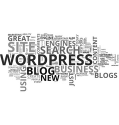 Wordpress blogs make a great business site text vector