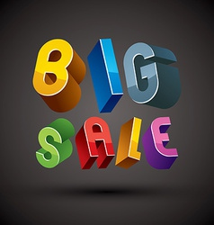Big sale advertising phrase made with 3d retro vector