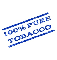 100 percent pure tobacco watermark stamp vector