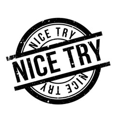 Nice try rubber stamp vector