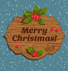 Christmas board with holly berry vector