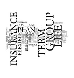 Flexible plan of group term life insurance text vector