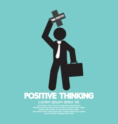 Positive thinking businessman vector
