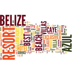 The azul resort on ambergris caye in belize text vector