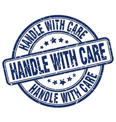 Handle with care blue grunge round vintage rubber vector
