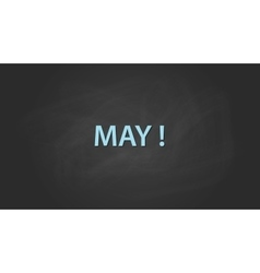 May month text written on the blackboard with vector