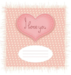 Tender valentines day card with heart on fabric vector