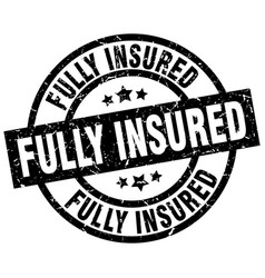 Fully insured round grunge black stamp vector