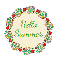 Beautiful floral card with hello summer text vector