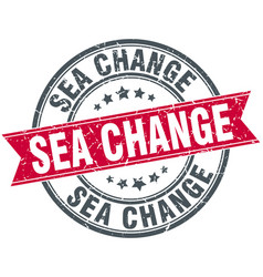 Sea change round grunge ribbon stamp vector