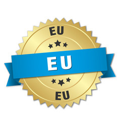 Eu round golden badge with blue ribbon vector