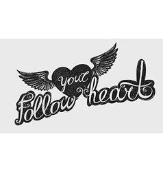 follow your heart vector image vector image