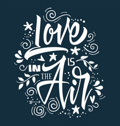 love is in the air print for t-shirt vector image vector image