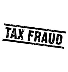 square grunge black tax fraud stamp vector image vector image