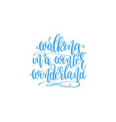 walking in a winter wonderland hand lettering vector image vector image