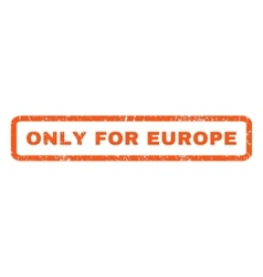 Only for europe rubber stamp vector