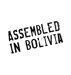 Assembled in bolivia rubber stamp vector