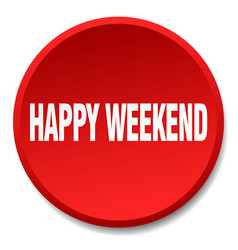 Happy weekend red round flat isolated push button vector