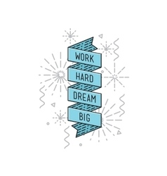 Work hard dream big inspirational vector