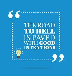 Inspirational motivational quote the road to hell vector