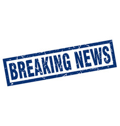 Square grunge blue breaking news stamp vector