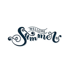 Welcome summer hand lettering vector