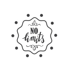No limits handdrawn phrase hand lettering vector