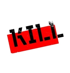 Kill rubber stamp vector