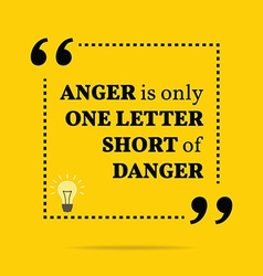 Inspirational motivational quote anger is only one vector