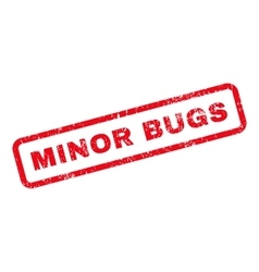 Minor bugs text rubber stamp vector