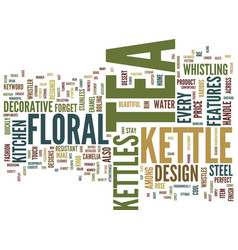 floral tea kettles text background word cloud vector image